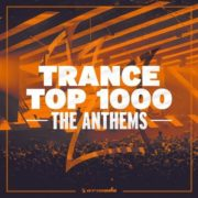 trance top 1000 the anthems