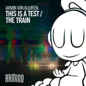 armin van buuren this a test the train
